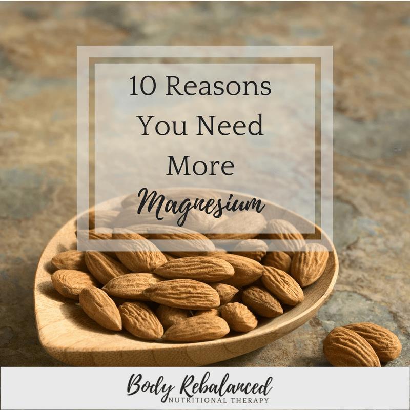 10 Reasons You Need Magnesium